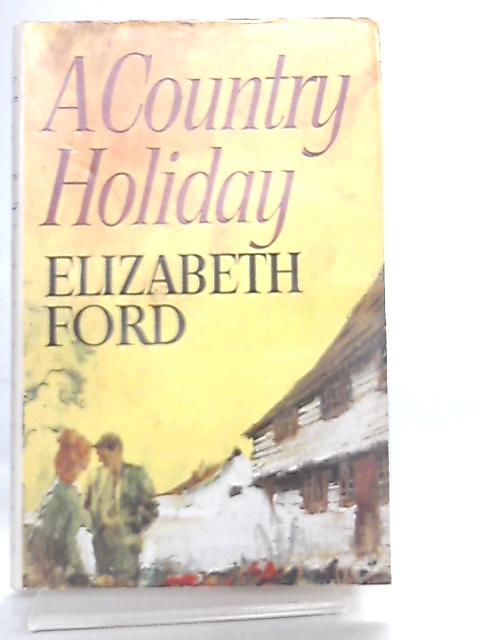 A Country Holiday by Elizabeth Ford