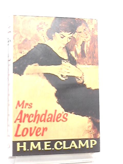 Mrs. Archdales Lover By Helen Mary Elizabeth Clamp