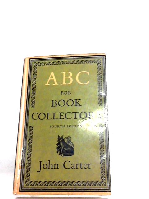 Abc For Book- Collectors by Carter John