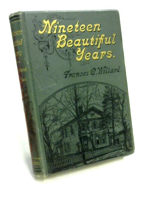 Nineteen Beautiful Years or Sketches of a Girl's Life by Frances E. Eillard