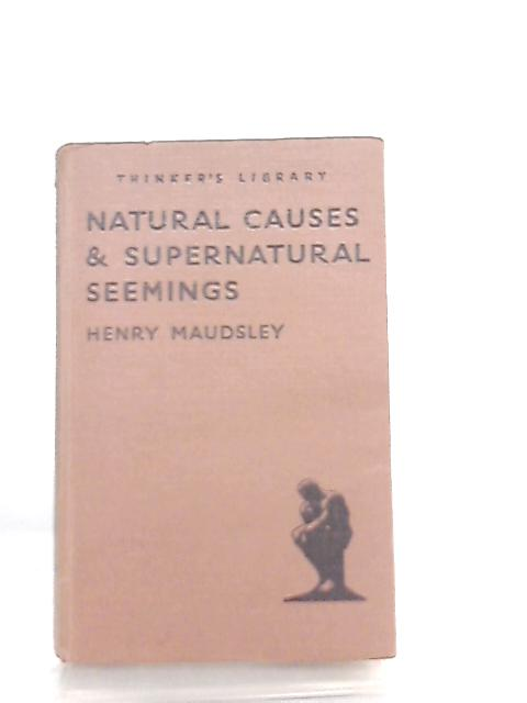 Natural Causes & Supernatural Seemings by Henry Maudsley