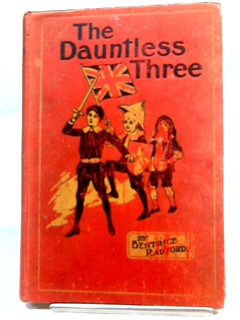The Dauntless Three by B Bradford