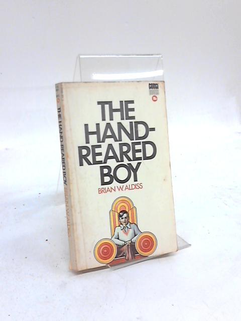 The Hand-Reared Boy by Brian W Aldiss