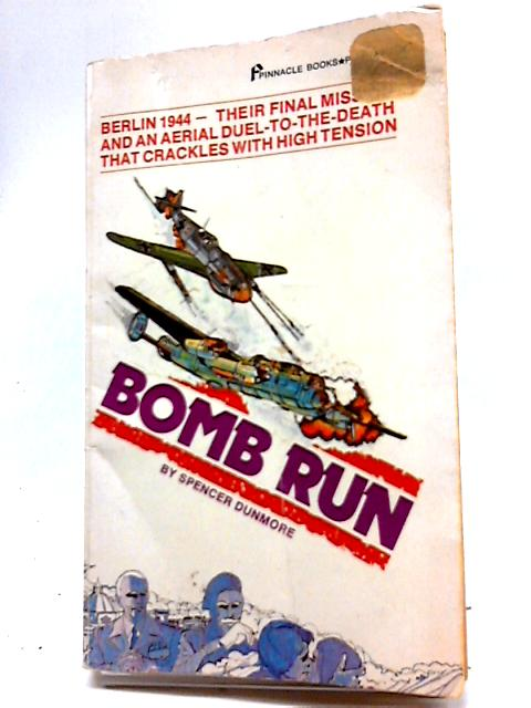 Bomb Run by Spencer Dunmore