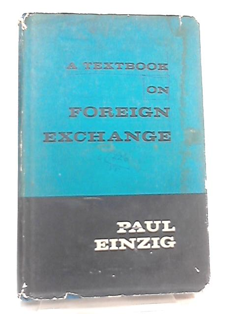 Textbook on Foreign Exchange By Paul Einzig