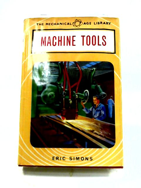 Machine Tools by Eric N. Simons