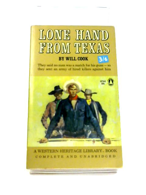 Lone Hand From Texas by Will Cook