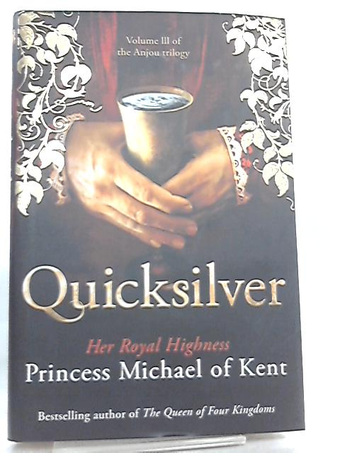 Quicksilver, A Novel by HRH Princess Michael Of Kent