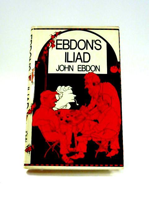 Ebdon's Iliad by John Ebdon