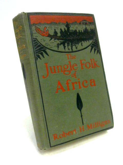 The Jungle Folk of Africa by Robert H. Milligan