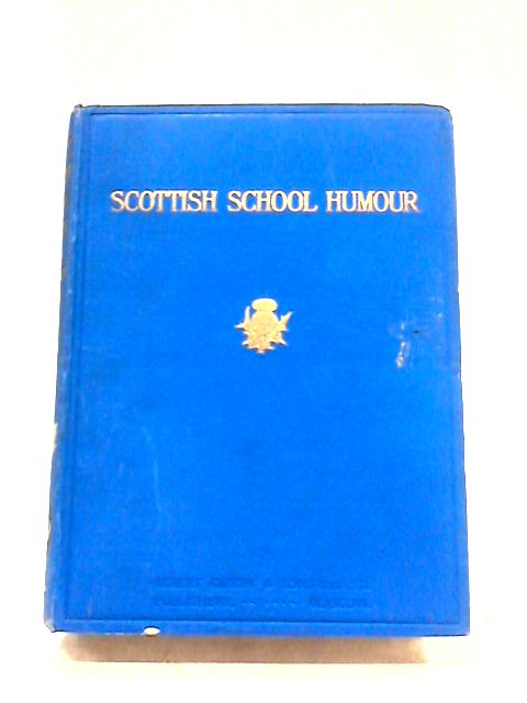 Scottish School Humour by Chas. W. Thomson
