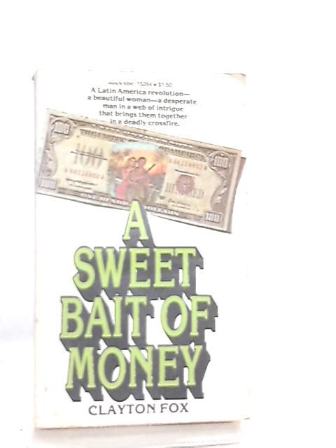 A Sweet Bait of Money by Clayton Fox