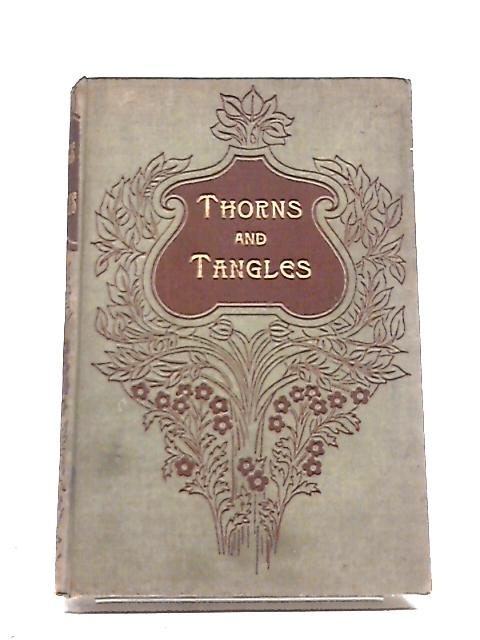 Thorns and Tangles: The Story of Bertie Grafton By Anon