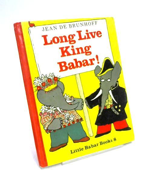 Long Live King Babar by Jean de Brunhoff