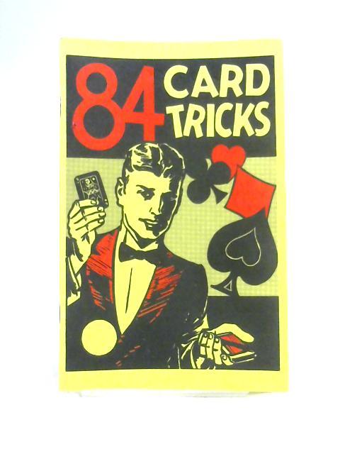 84 Card Tricks By Hugh Morris