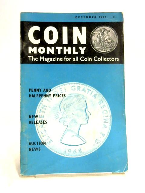 Coin Monthly December 1967 By Williams & Linton