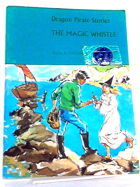 The Magic Whistle by Sheila K. McCullagh