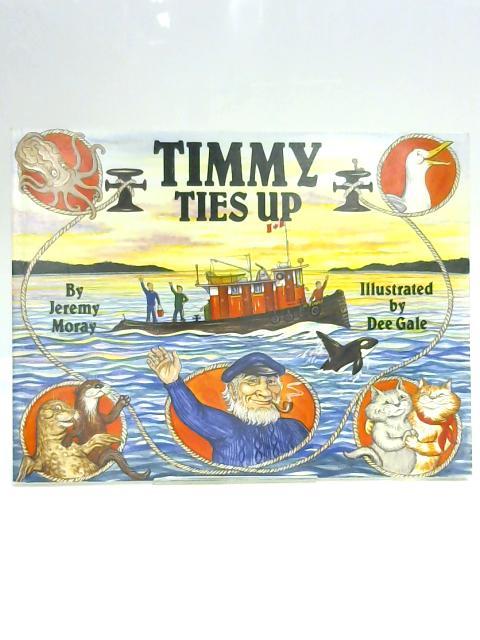 Timmy Ties Up by Jeremy Moray