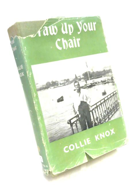 Draw Up Your Chair by Collie Knox