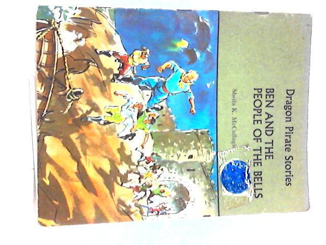 Ben and the People of the Bells - Dragon Pirate Stories by Sheila K Mccullagh