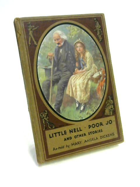 Little Nell, Poor Jo and Other Stories By Mary Angela Dickens