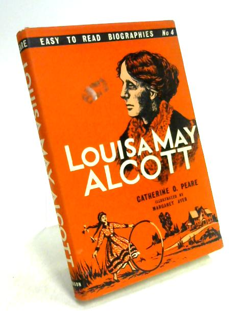 Louisa May Alcott by Catherine Owens Peare