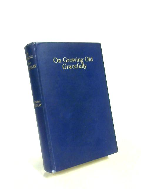 On Growing Old Gracefully by Charles Courtenay