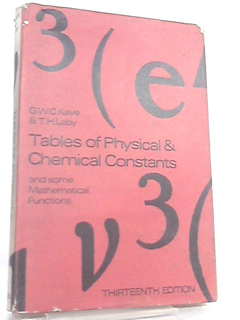 Tables of Physical and Chemical Constants by G. W. C. Kaye & T. H. Laby