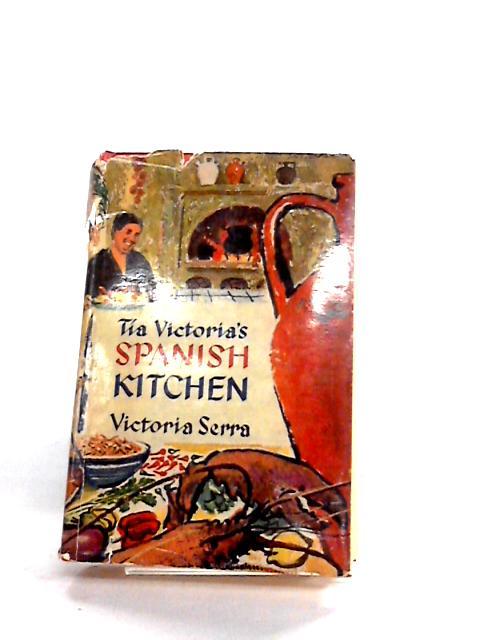 "Tia Victoria""s Spanish Kitchen by Unknown"