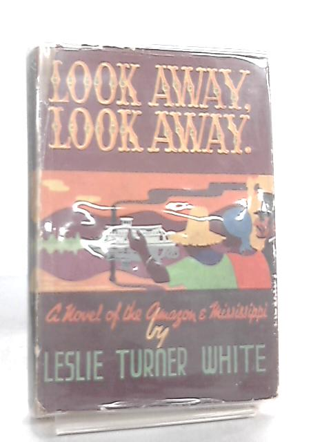Look Away, Look Away By Leslie Turner White
