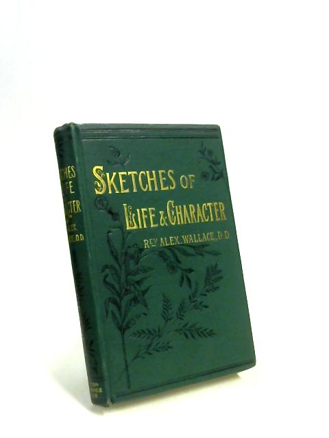 Sketches of Life and Character by Alexander Wallace