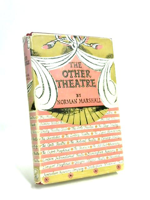 The Other Theatre by Norman Marshall