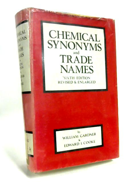 Chemical Synonyms and Trade Names by William Gardner