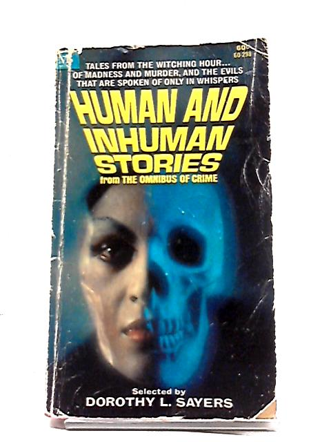 Human And Inhuman Stories by D.L. Sayers (ed)