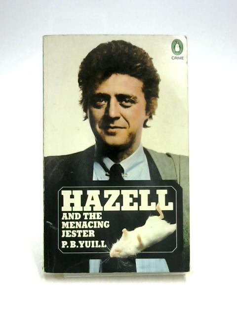 Hazell and the Menacing Jester By P.B. Yuill