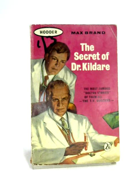 The Secret of Dr. Kildare by Max Brand