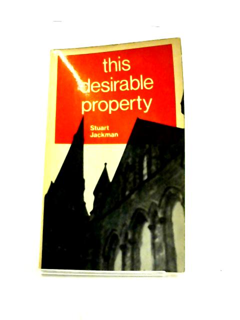 This Desirable Property by Stuart Brooke Jackman