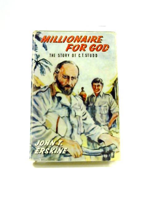 Millionaire For God by J.T. Erskine