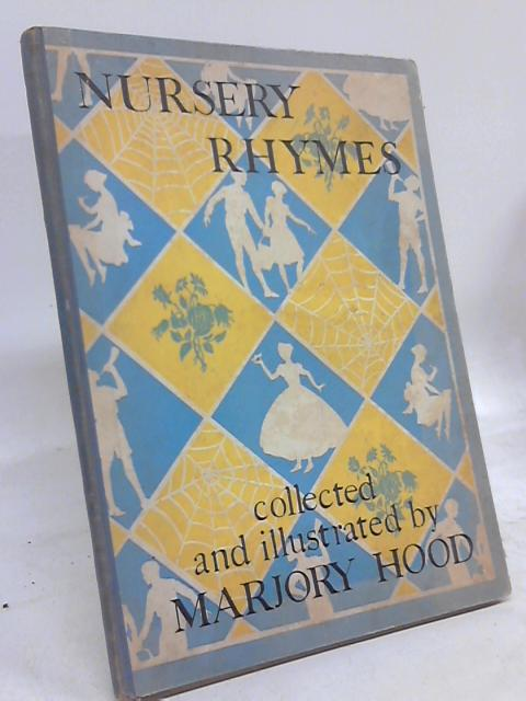Nursery Rhymes and Proverbs by Marjory Hood