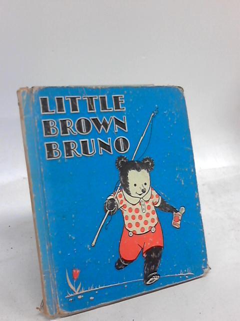 Little Brown Bruno by Alice E. Radford