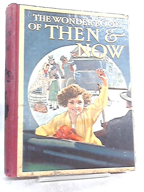 The Wonder Book of Then and Now by Harry Golding