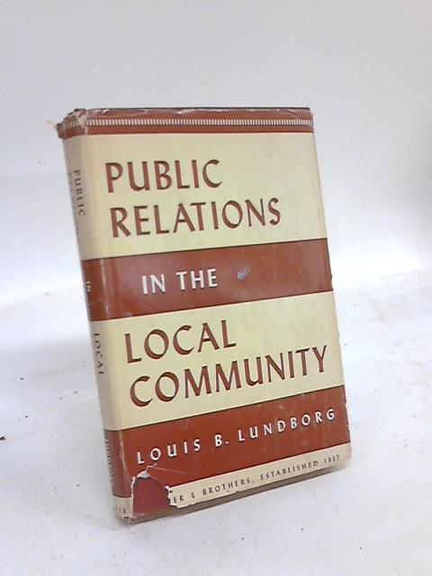 Public Relations in The Local community by Louis B Lundborg