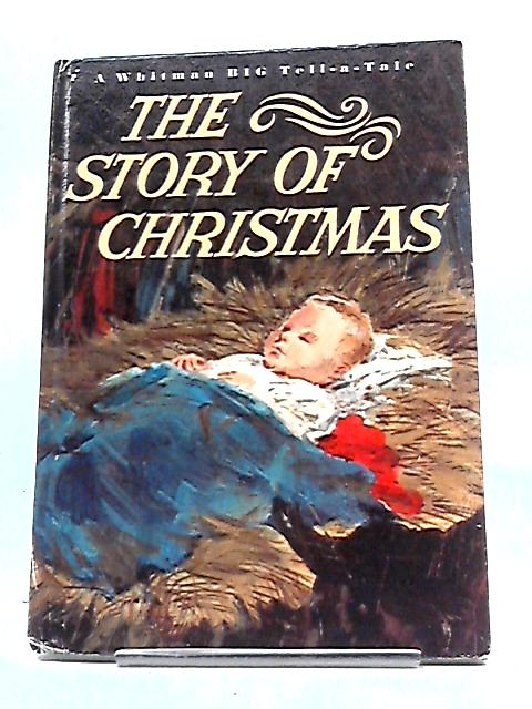 The Story of Christmas According to St.Luke (A Whitman Big Tell-a- Tale) by St.Luke