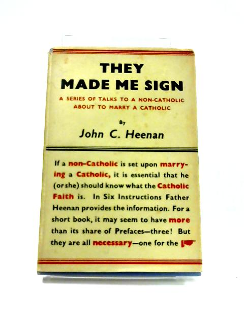 They Made Me Sign by J.C. Heenan