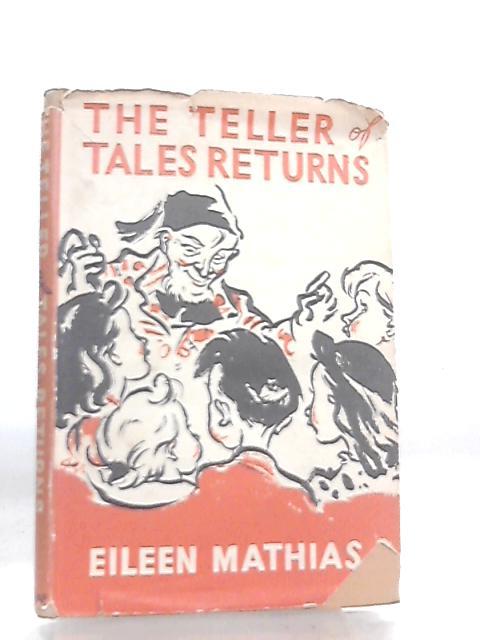 The Teller Of Tales Returns by Eileen Mathias