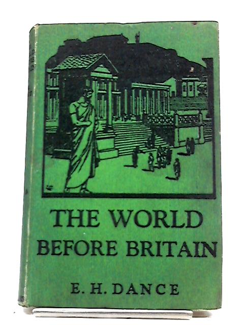 The World Before Britain by E. H. Dance