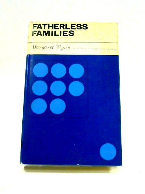 Fatherless Families by Margaret Wynn