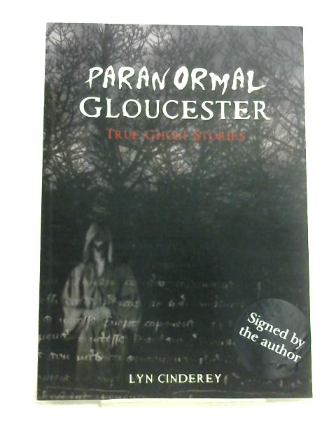 Paranormal Gloucester By Lyn Cinderey