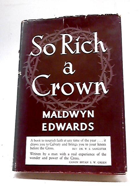 So Rich A Crown. By Maldwyn Edwards
