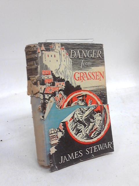 Danger from Grassen By James Stewart